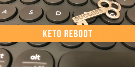 Keto Reboot: Time to Begin Again