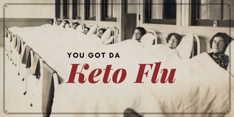 I've got the Keto Flu – what the heck is that?