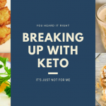 Breaking up with Keto