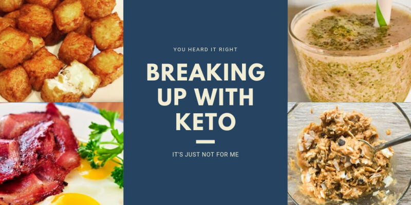 I'm Breaking Up With Keto